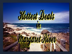 Hottest Deals in Margaret River