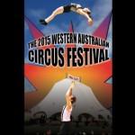 2015 Western Australian Circus Festival @ Lunar Circus Site